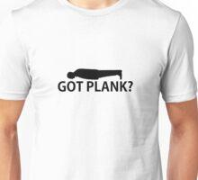 GOT PLANK? Unisex T-Shirt