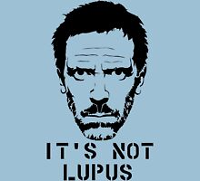 It's Not Lupus Unisex T-Shirt