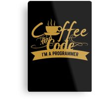 programmer : coffee and code. I am a programmer Metal Print
