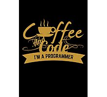 programmer : coffee and code. I am a programmer Photographic Print