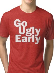 Go Ugly Early Tri-blend T-Shirt
