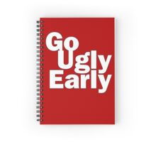 Go Ugly Early Spiral Notebook