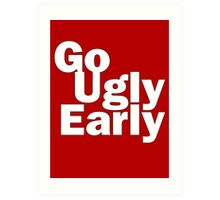 Go Ugly Early Art Print