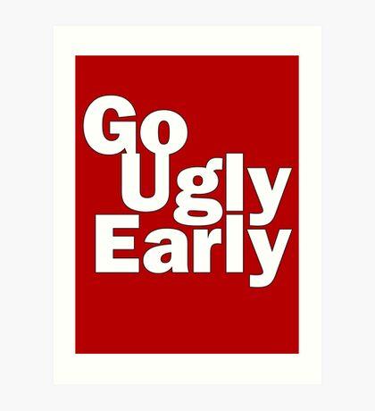 Go Ugly Early Art Print