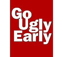 Go Ugly Early Photographic Print