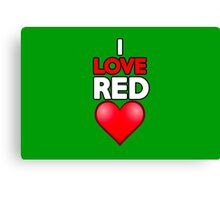 I love red Canvas Print