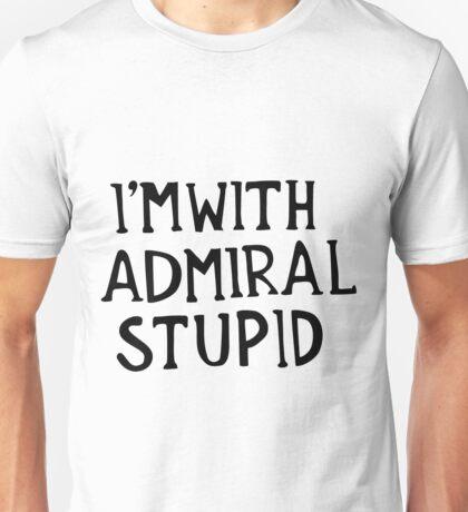 Admiral Stupid Unisex T-Shirt