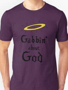 Gabbin' About God Unisex T-Shirt