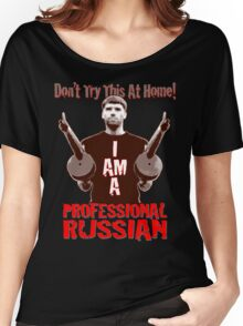 Professional RUSSIAN Women's Relaxed Fit T-Shirt