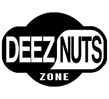 Deez Nuts Zone Photographic Print