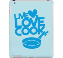 LIVE LOVE COOK with saucepan iPad Case/Skin