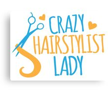 Crazy Hairstylist lady Canvas Print