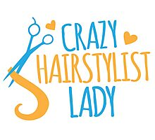 Crazy Hairstylist lady Photographic Print
