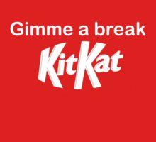 Gimme A Break - KitKat