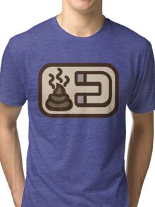 Shit magnet Tri-blend T-Shirt