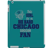 This Girl Is A Die Hard Chicago Soccor Fan iPad Case/Skin