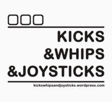 kicks&whips&joysticks by B16TYM