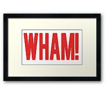 Wham! Framed Print
