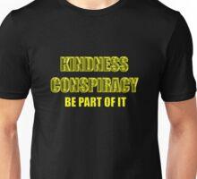 kindness conspiracy Unisex T-Shirt