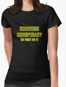 kindness conspiracy Womens Fitted T-Shirt