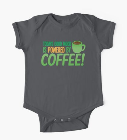 Today's good mood is POWERED BY COFFEE!  One Piece - Short Sleeve