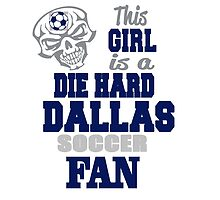 This Girl Is A Die Hard Dallas Soccor Fan by birthdaytees
