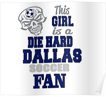 This Girl Is A Die Hard Dallas Soccor Fan Poster