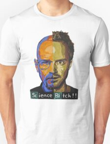 Breaking Bad Science Bitch!!! T-Shirt