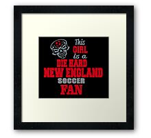 This Girl Is A Die Hard New England Soccor Fan Framed Print