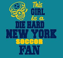 This Girl Is A Die Hard New York Soccor Fan by birthdaytees