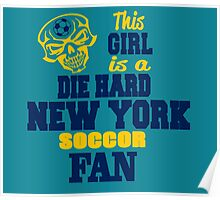 This Girl Is A Die Hard New York Soccor Fan Poster