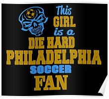 This Girl Is A Die Hard Philadelphia Soccor Fan Poster