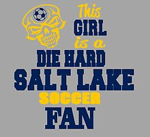 This Girl Is A Die Hard Salt Lake Soccor Fan by birthdaytees