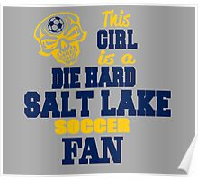 This Girl Is A Die Hard Salt Lake Soccor Fan Poster