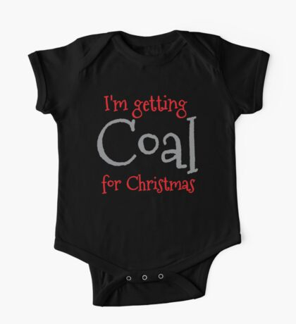 I'm getting COAL for Christmas One Piece - Short Sleeve