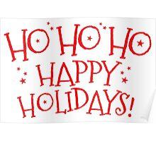 HO HO HO Happy Holidays! cut CHRISTMAS design Poster