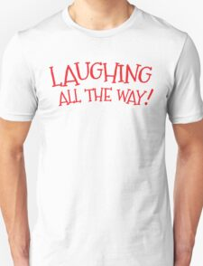 Laughing all the way funny Christmas design T-Shirt