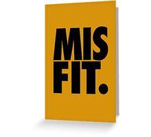MISFIT. Greeting Card