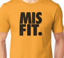 MISFIT. Unisex T-Shirt