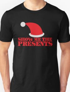 SHOW ME THE PRESENTS cool Santa hat Christmas T-Shirt