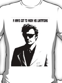 Man's got to know his limitations T-Shirt