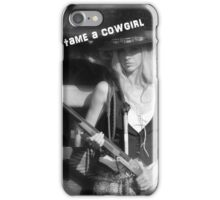 YOU CAN'T TAME A COWGIRL iPhone Case/Skin