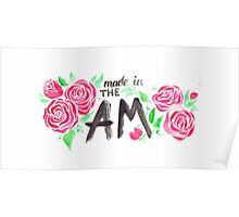 Made in The AM floral watercolor typography Poster