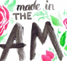 Made in The AM floral watercolor typography Sticker