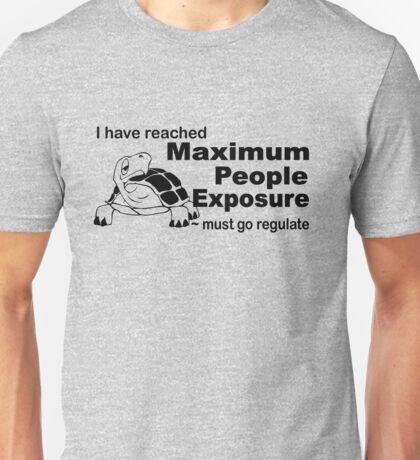 Maximum People Exposure. Unisex T-Shirt