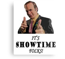 It's Showtime Folks! Metal Print