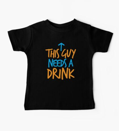 This guy needs a drink Baby Tee