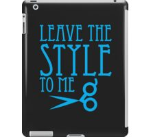 Leave the STYLE to me iPad Case/Skin