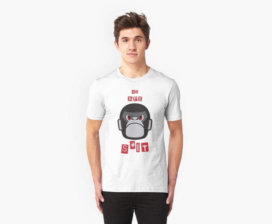GO APE SHIZ ON 'EM! by Create or Die Designs