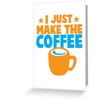 I just make the COFFEE Greeting Card